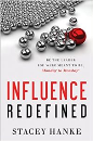 Influence Redefined: Be the Leader You Were Meant to Be, Monday to Monday - Stacey Hanke