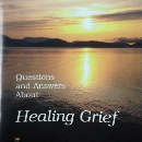 Questions and Answers About Healing Grief